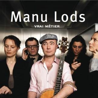 """Manu LODS : """"Vrai Métier"""" (Souscription)"""