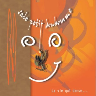 SALE PETIT BONHOMME : La vie qui danse...