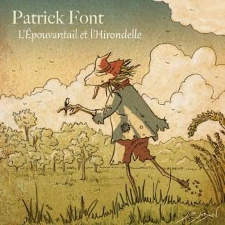 Patrick FONT : L'Épouvantail et l'Hirondelle