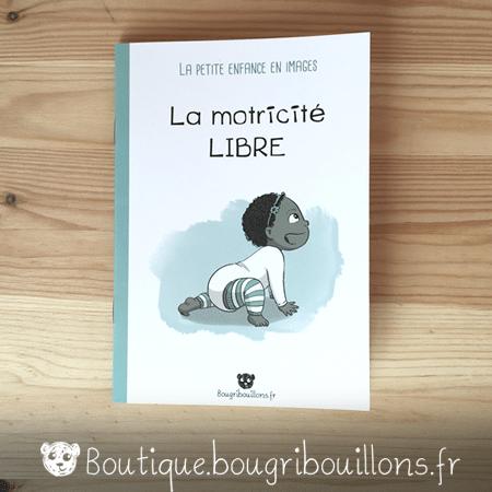 Livrets Bougribouillons - La petite enfance en images - Livret Motricité Libre
