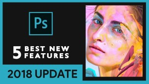 Boutique Retouching top-5-new-features-adobe-photoshop-cc-2018 TOP 5 Photoshop CC 2018 New Features