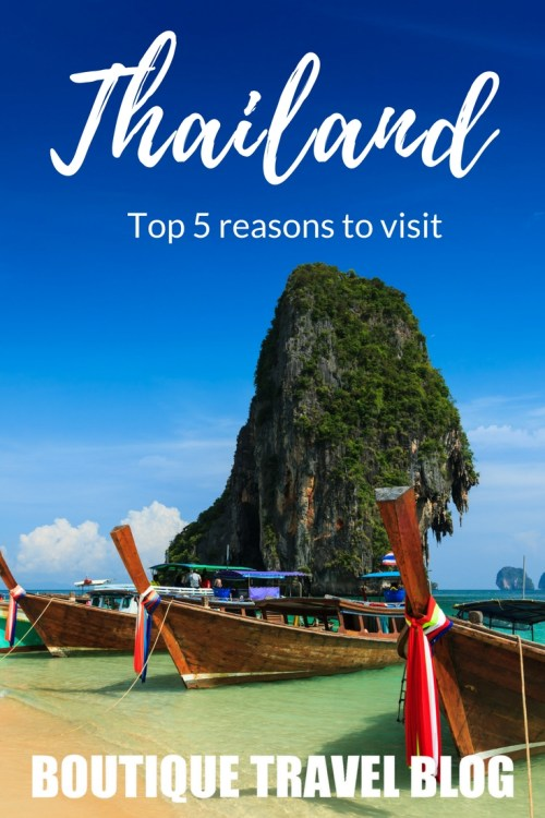 Top 5 reasons to visit Thailand, from beautiful beaches to the fabulous food, not to mention the welcoming people.