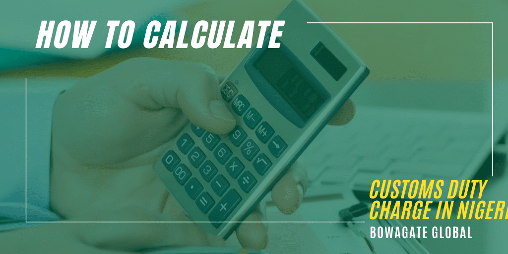 calculate customs duty charges