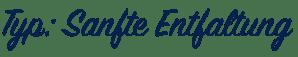 sanfte entfaltung - sanfte entfaltung