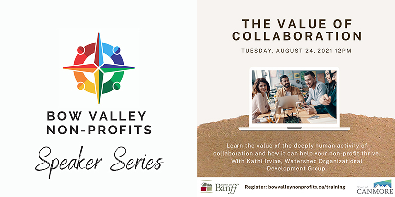 Bow Valley Non-Profits - Speaker Series - Value of Collaboration