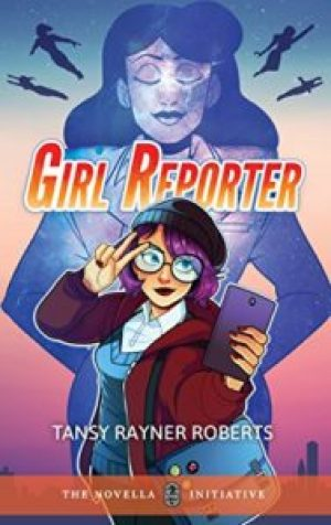 Girl Reporter by Tansy Rayner Roberts Cover