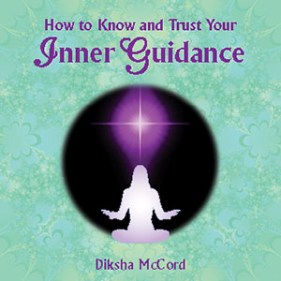 How to Know and Trust Your Inner Guidance