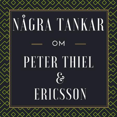 Några tankar om: Peter Thiel & Ericsson