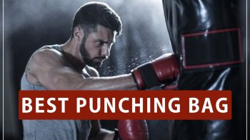 Best Punching Bags – Reviews 2019