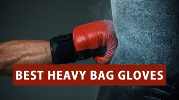 BEST HEAVY BAG GLOVES-REVIEWS 2019