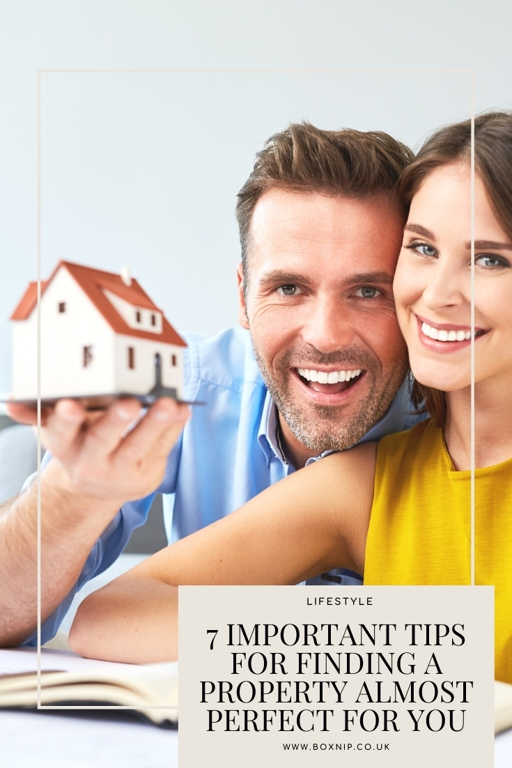 7 Important Tips For Finding A Property Almost Perfect For You