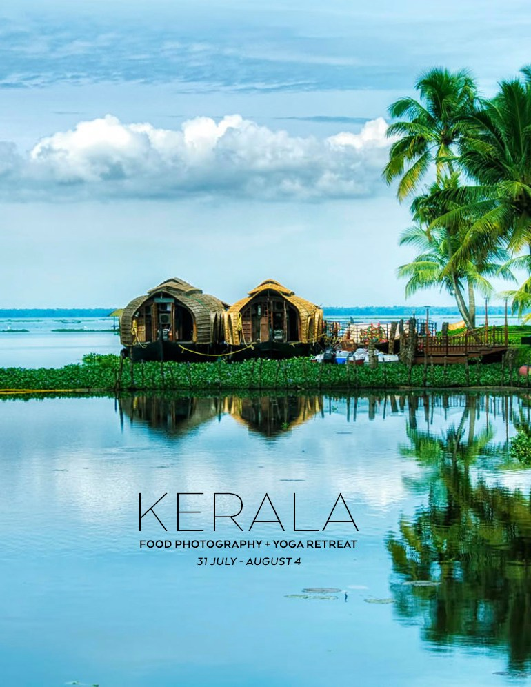 KERALA Food Photography and Yoga Retreat July 31 – August 4