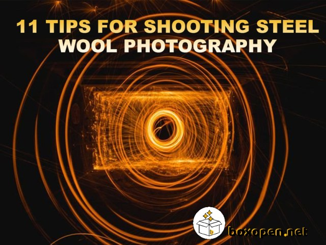 11 Tips for Shooting Steel Wool Photography