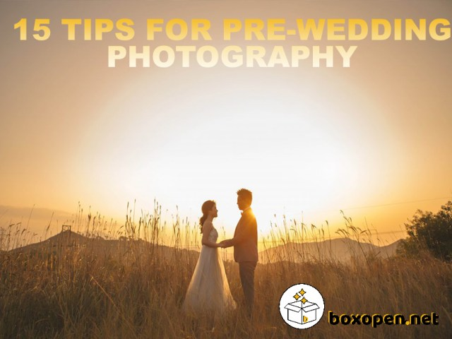 15 Absolutely Amazing Pre-Wedding Photography Tips for Any Place