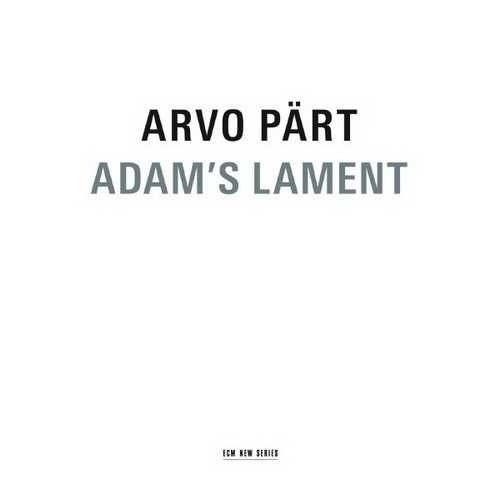 Arvo Pärt - Adam's Lament (24/44 FLAC)