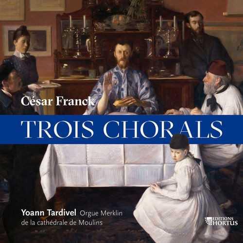 Tardivel: Franck - Trois Chorals (24/96 FLAC)