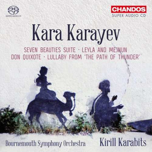 """Karabits: Karajev - Seven Beauties Suite, Leyla and Mejnun, Don Quixote, Lullaby from """"The Path of Thunder"""" (SACD)"""