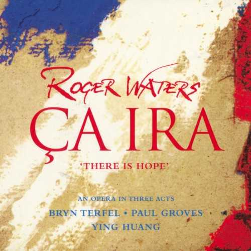 Roger Waters – Ça Ira. There is Hope (24/176 FLAC)