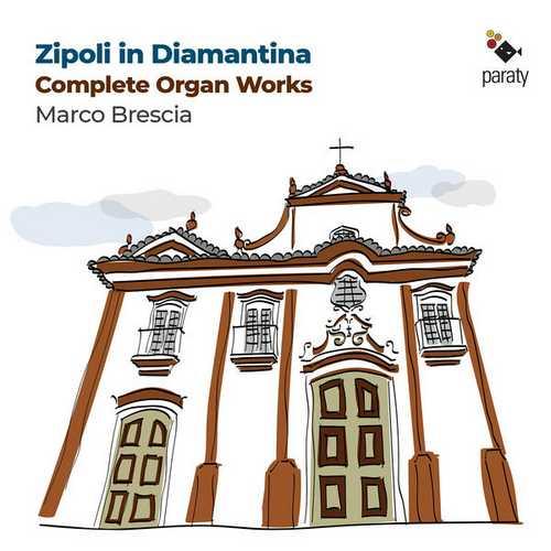 Marco Brescia - Zipoli in Diamantina. Complete Organ Works (24/96 FLAC)