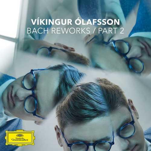 Vikingur Olafsson – Bach Reworks. Part 2 (24/44 FLAC)