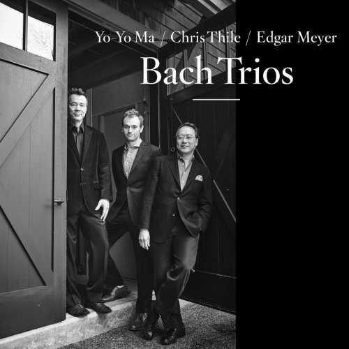 Yo-Yo Ma, Chris Thile, Edgar Meyer - Bach Trios (24/96 FLAC)