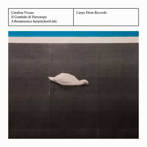 Catalina Vicens - Il Cembalo Di Partenope. A Renaissance Harpsichord Tale (24/96 FLAC)