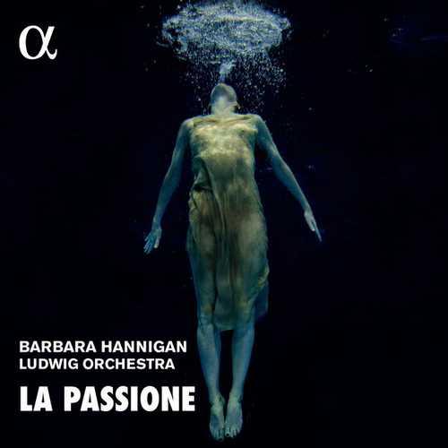 Barbara Hannigan - La Passione (24/44 FLAC)