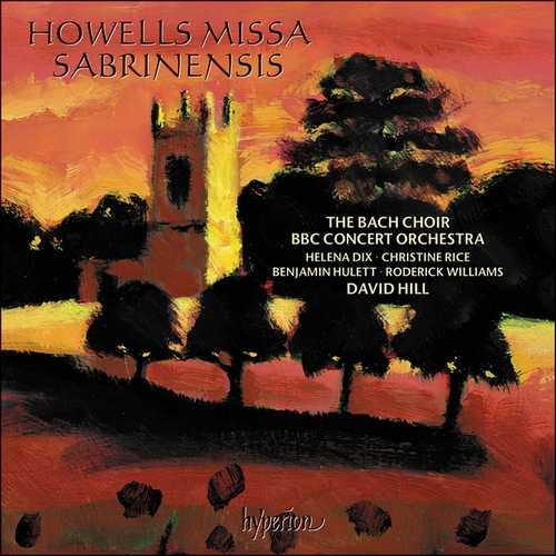 Hill: Howells - Missa Sabrinensis (24/96 FLAC)
