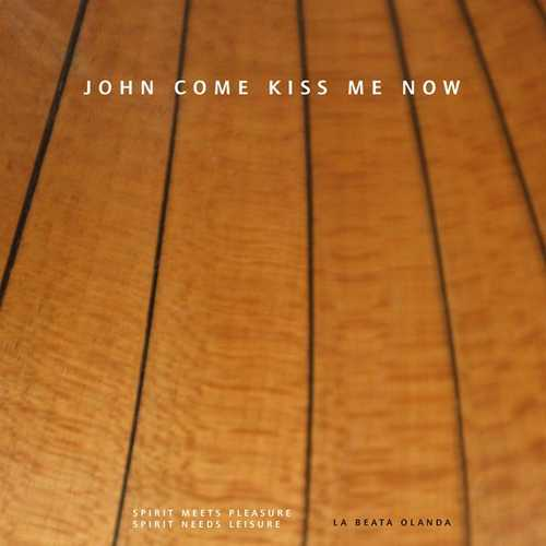 La Beata Olanda - John Come Kiss Me Now (24/44 FLAC)