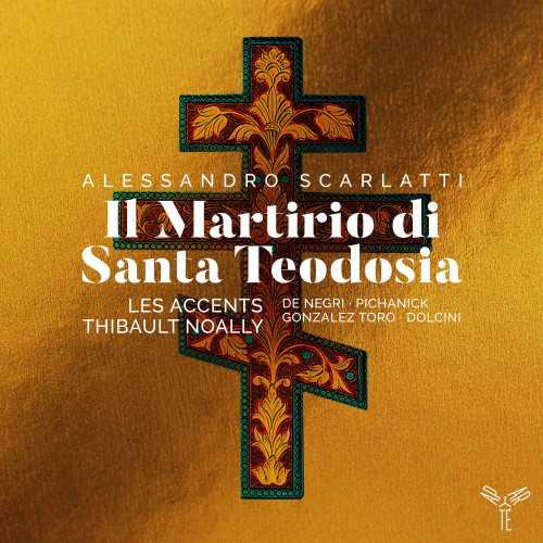 Les Accents: Scarlatti - Il Martirio di Santa Teodosia (24/96 FLAC)