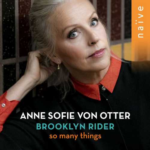 Anne Sofie von Otter, Brooklyn Rider - So Many Things (24/96 FLAC)
