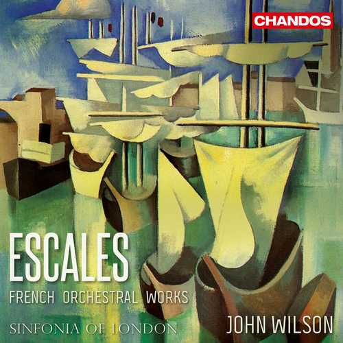 John Wilson: Escales - French Orchestral Works (24/96 FLAC)