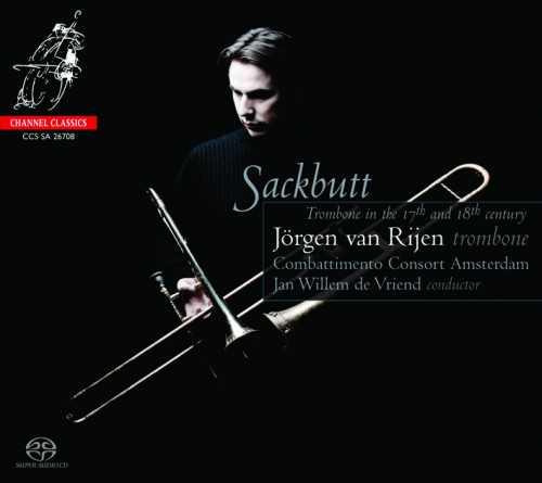 Rijen, Vriend: Sackbutt, Trombone in The 17th And 18th Century (SACD)