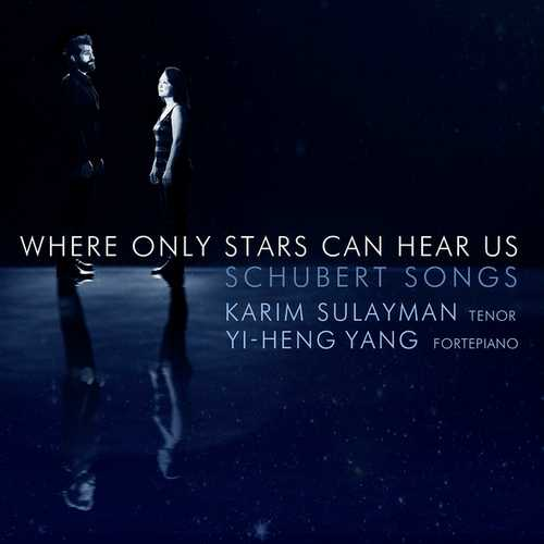 Sulayman, Yang: Where Only Stars Can Hear Us. Schubert Songs (24/96 FLAC)