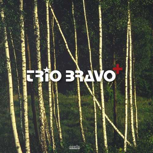 Trio Bravo+ (24/44 FLAC)