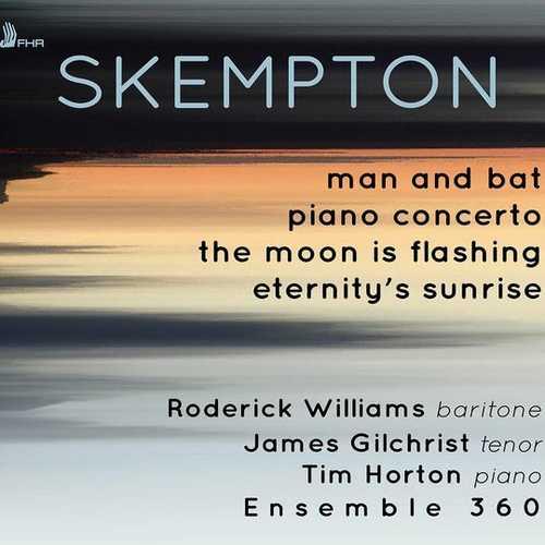Ensemble 360: Skempton - Man and Bat, Piano Concerto, The Moon is Flashing, Eternity's Sunrise (24/96 FLAC)