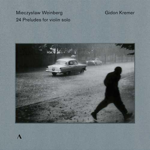 Gidon Kremer: Mieczysław Weinberg - 24 Preludes for Violin Solo (24/96 FLAC)