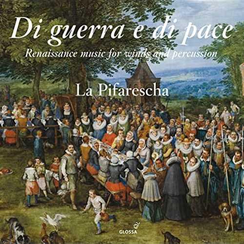 La Pifarescha: Di Guerra e di Pace. Renaissance Music for Winds and Percussion (24/44 FLAC)