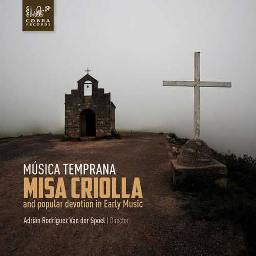 Música Temprana: Misa Criolla and Popular Devotion in Early Music (24/88 FLAC)