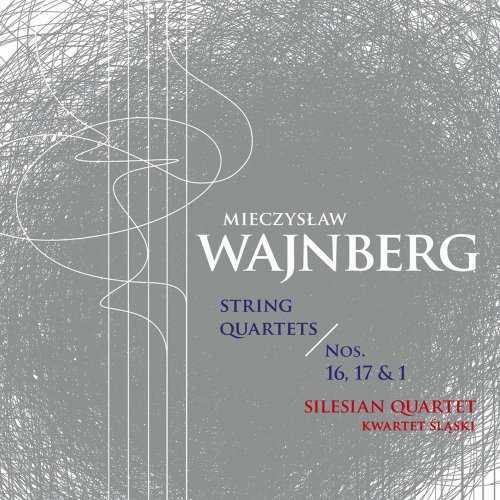 Silesian Quartet: Weinberg - String Quartets nos.1, 16 & 17 (24/96 FLAC)