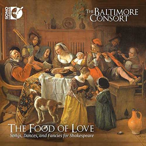The Food of Love - Songs, Dances and Fancies for Shakespeare (24/192 FLAC)