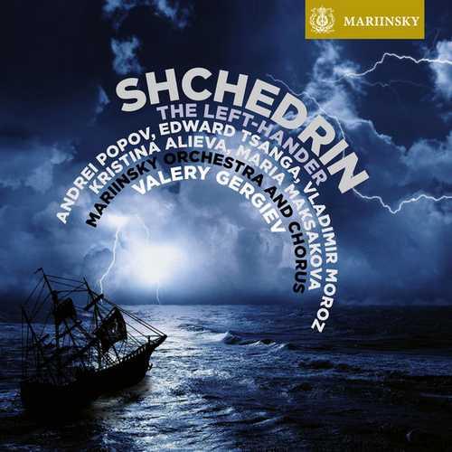 Gergiev: Shchedrin - The Left-Hander (24/96 FLAC)