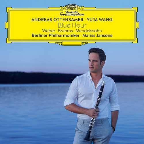 Andreas Ottensamer, Yuja Wang: Weber, Brahms, Mendelssohn - Blue Hour (24/96 FLAC)