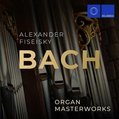 Fiseisky: Bach - Organ Masterworks (FLAC)