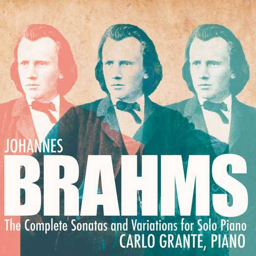 Grante: Brahms - Complete Sonatas & Variations for Solo Piano (24/96 FLAC)