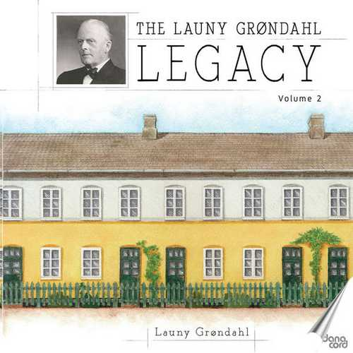 The Launy Grøndahl Legacy vol.2 (FLAC)