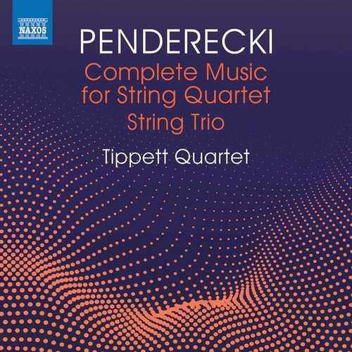 Tippett Quartet: Penderecki - Complete Music for Dtring Quartet, String Trio (24/96 FLAC)