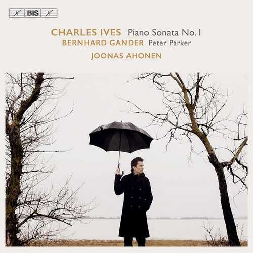 Ahonen: Ives - Piano Sonata no.1, Gander - Peter Parker (24/96 FLAC)