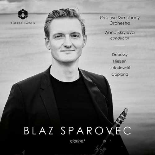 Blaž Šparovec: Debussy, Nielsen, Lutosławski, Copland - Clarinet Works (24/88 FLAC)