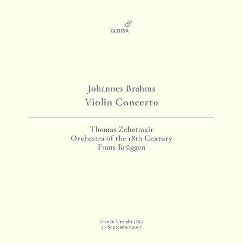 Zehetmair: Brahms - Violin Concerto in D Major op.77. Live in Utrecht 9/30/2003 (24/44 FLAC)